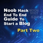 noob2 150x150 - Noob Hack End To End Guide To Start a Blog - Part Two