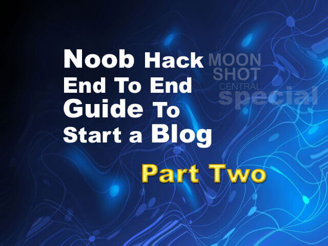 noob2 - Noob Hack End To End Guide To Start a Blog - Part Two