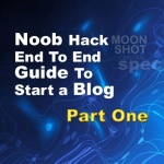 Noob Hack End To End Guide To Start a Blog - Part One 1