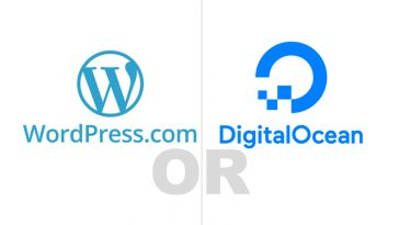Choosing WordPress.com or go for Digital Ocean